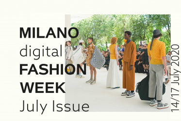 MILANO DIGITAL FASHION WEEK - JULY ISSUE